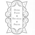 Divine Poems, Devotions, Prayers