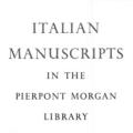 Italian Manuscripts in the Pierpont Morgan Library