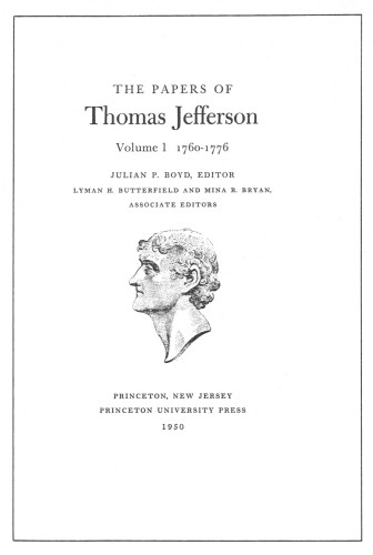 The Papers of Thomas Jefferson. Volume I. 1760–1776