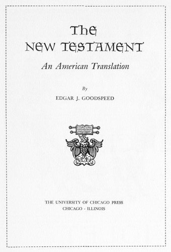 The New Testament, An American translation