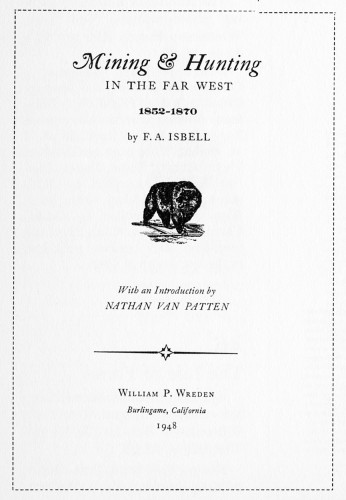 Mining & Hunting in the Far West, 1852–1870