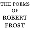 "The Poems of Robert Frost, with an introductory essay, ""The Constant Symbol"""
