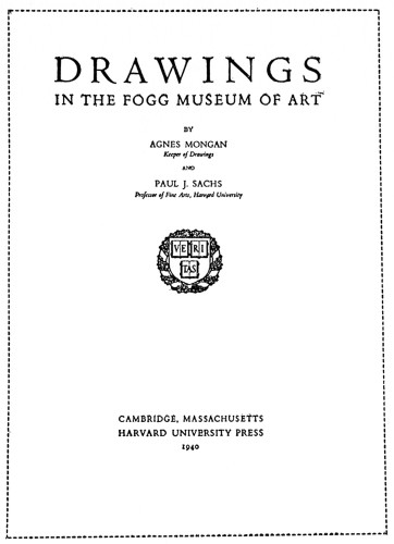 Drawings in the Fogg Museum of Art, A Critical Catalogue