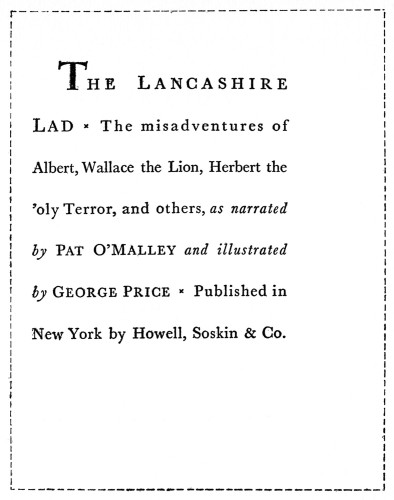 The Lancashire Lad: The Misadventures of Albert, Wallace the Lion, Herbert the 'oly Terror, and others