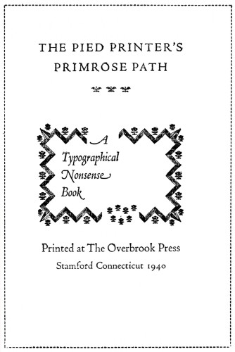 The Pied Printer's Primrose Path, A Typographical Nonsense Book