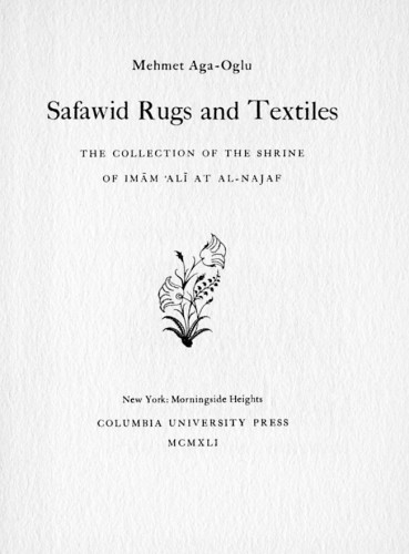 Safawid Rugs and Textiles; the Collection of the Shrine of Imam 'Ali at Al-Najaf