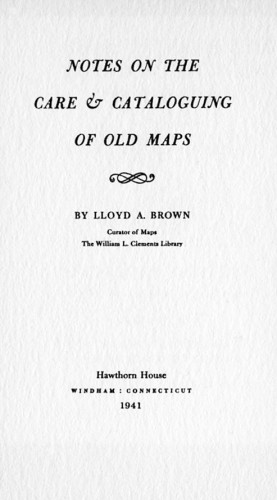 Notes on the Care & Cataloguing of Old Maps