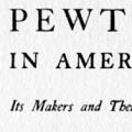 Pewter in America, Its Makers and Their Marks