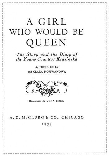 A Girl Who Would Be Queen, The Story and the Diary of the Young Countess Krasinska