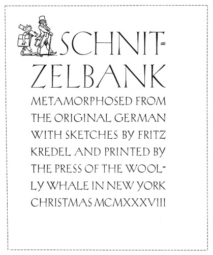 Schnitzelbank, Metamorphosed from the Original German with sketches by Fritz Kredel