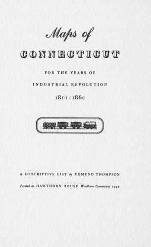 Maps of Connecticut for the Years of Industrial Revolution