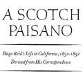 A Scotch Paisano, Hugo Reid's Life in California, 1832–1852, Derived from His Correspondence