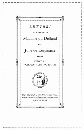 Letters to and from Madame du Deffand and Julie de Lespinasse