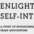Enlightened Self-Interest, A Study of Educational Programs of Trade Associations