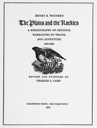 The Plains and the Rockies, A Bibliography of Original Narratives of Travel and Adventure, 1800–1865