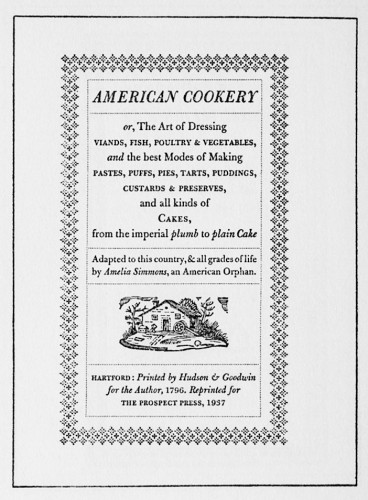 American Cookery, or, The Art of Dressing Viands, Fish, Poultry and Vegetables, etc.
