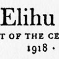 Elihu Root, President of the Century Association, 1918–1927, Addresses made in his honor at the Club House, April 27, 1937