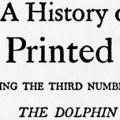 A History of the Printed Book, being the Third Number of the Dolphin