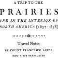 A Trip to the Prairies, and in the Interior of North America (1837–1838)