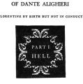 The Comedy of Dante Alighieri, Florentine by birth but not in conduct, Part I: Hell.