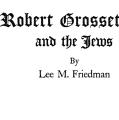 Robert Grosseteste and the Jews