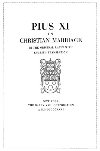 Pius XI on Christian Marriage, In the original Latin with English translation