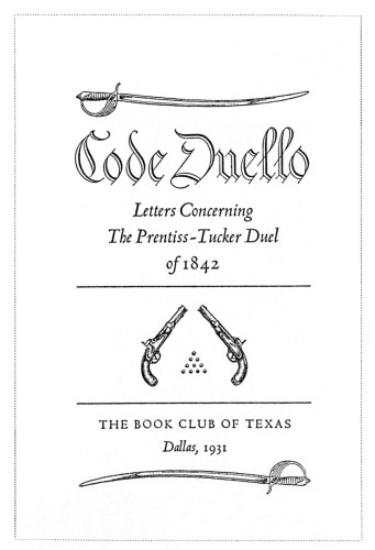 Code Duello: Letters Concerning the Prentiss-Tucker Duel of 1842