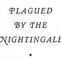 Plagued by the Nightingale