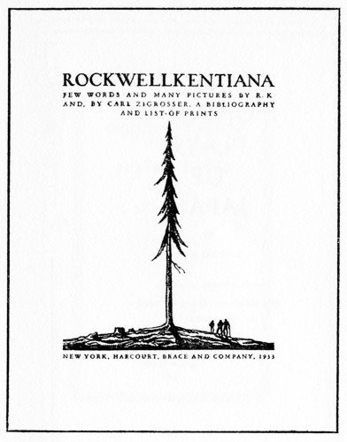 Rockwellkentiana, Few Words and Many Pictures by R.K., With a Bibliography and List of Prints by Carl Zigrosser
