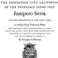 The Expedition into California of the Venerable Padre Fray Junípero Serra and His Companions in the Year 1769