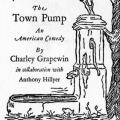 The Town Pump, An American Comedy