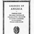 Legends of Angria, Compiled From the Early Writings of Charlotte Brontë