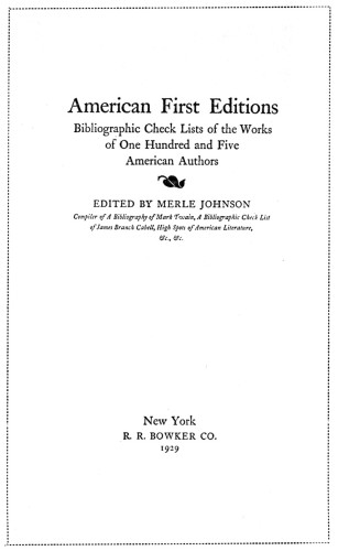 American First Editions—Bibliographic Check Lists of the Works of One Hundred and Five American Authors