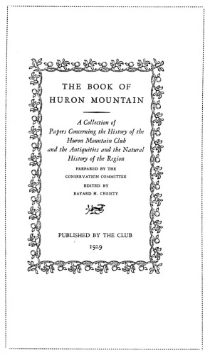 The Book of Huron Mountain: A Collection of Papers Concerning the Natural History of the Region