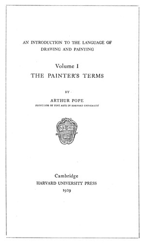 The Painter's Terms, Vol. 1: An Introduction to the Language of Drawing and Painting