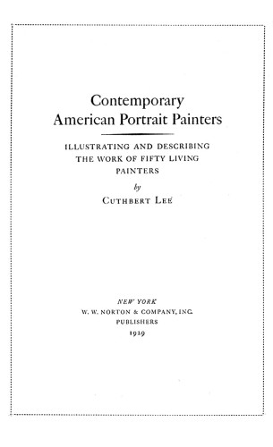 Contemporary American Portrait Painters, Illustrating and Describing the Work of Fifty Living Painters
