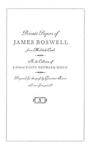 Private Papers of James Boswell from Malahide Castle, in the Collection of Lt.-Colonel Ralph Heyward Isham