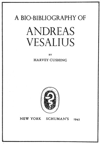 A Bio-Bibliography of Andreas Vesalius