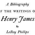A Bibliography of the Writings of Henry James