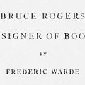 Bruce Rogers: Designer of Books