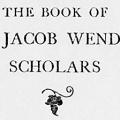 The Book of the Jacob Wendell Scholars