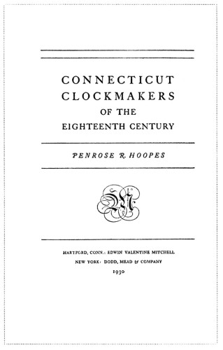 Connecticut Clockmakers of the Eighteenth Century