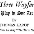 The Three Wayfarers: A Play in One Act