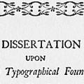 A Dissertation upon English Typographical Founders and Founderies
