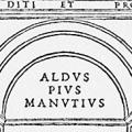 Aldus Pius Manutius, With an Essay, Together with a leaf from the Aldine Hypnerotomachia Poliphili printed at Venice in 1499