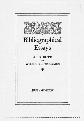 bibliographical essays a tribute to wilberforce eames Eames, wilberforce, 1855-1937 bibliography -- collections philadelphia area center for history of science if you are not immediately redirected, please click here.