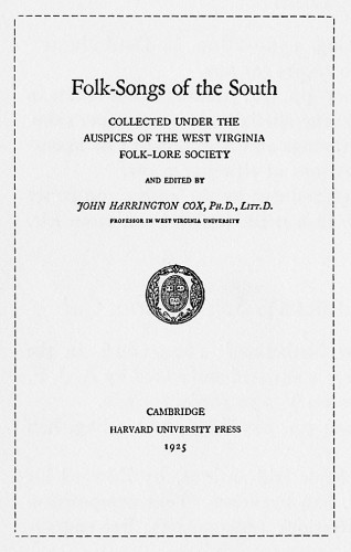 Folk-Songs of the South, Collected under the Auspices of The West Virginia Folk-Lore Society