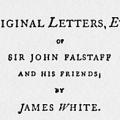 Original Letters, Etc., of Sir John Falstaff and His Friends