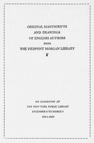 Original Manuscripts and Drawings of English Authors from The Pierpont Morgan Library: On Exhibition at The New York Public Library