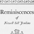 Reminiscences of Newell Sill Jenkins
